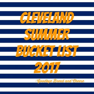Cleveland Summer Bucket List 2017